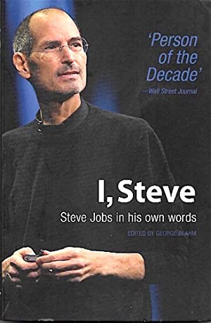 I, STEVE. Steve Jobs in his own words.