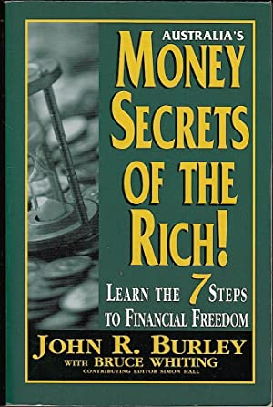 AUSTRALIA'S MONEY SECRETS OF THE RICH - Learn the 7 Steps to Financial freedom.