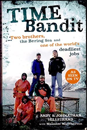 TIME BANDIT. Two Brothers, the Bering Sea: Hillstrand, Andy &