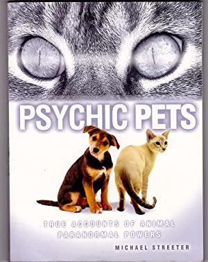 PSYCHIC PETS. True Accounts of Animal Paranormal Powers.