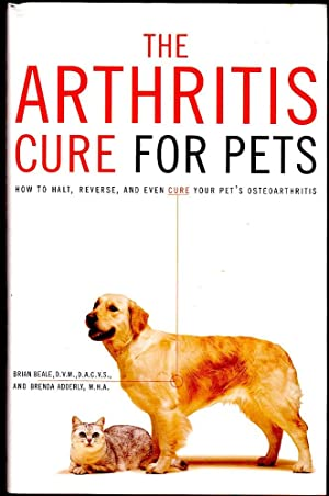 ARTHRITIS CURE FOR PETS. How to Halt, Reverse and Even Cure Your Pet's Osteroarthritis.