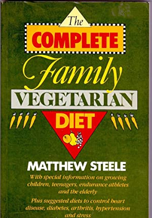 COMPLETE FAMILY VEGETARIAN DIET, The.: Matthew Steele.