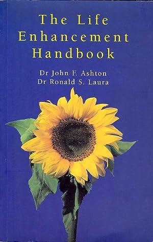 LIFE ENHANCEMENT HANDBOOK, The.: Ashton, Dr John