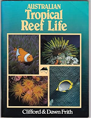 AUSTRALIAN TROPICAL REEF LIFE.