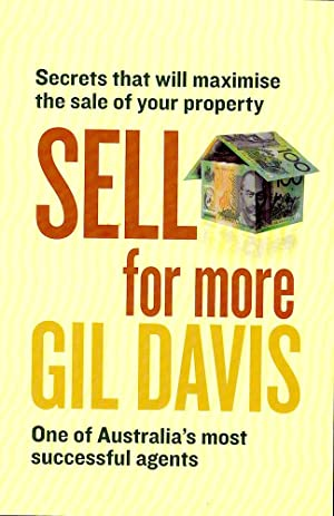 SELL FOR MORE. Secrets that will maximise the sale of your property.