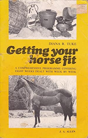 GETTING YOUR HORSE FIT. A Comprehensive 8 Week Program.