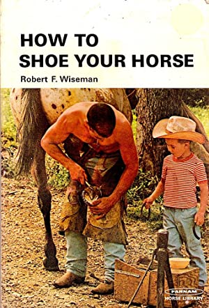 HOW TO SHOE YOUR HORSE.