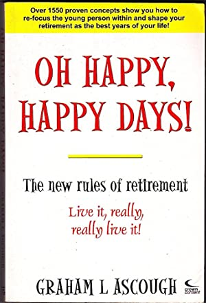 OH HAPPY, HAPPY DAYS! The New Rules of Retirement.
