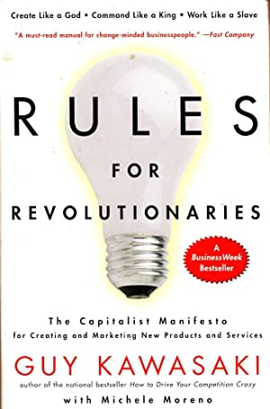 RULES FOR REVOLUTIONARIES. The Capitalist Manifesto for Creating & Marketing New Products & Servi...