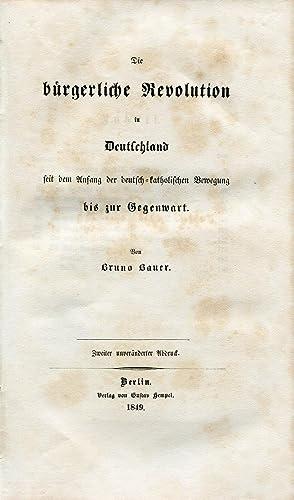 Die bürgerliche Revolution in Deutschland seit dem Anfang der deutsch-katholischen Bewegung ...
