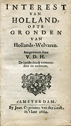 Interest van Holland, ofte gronden van Hollands-Welvaren. Amsterdam: van der Graft, 1662.: COURT, ...
