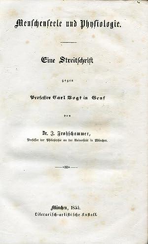 Menschenseele und Physiologie: eine Streitschrift gegen Prof. Carl Vogt in Genf. München: ...