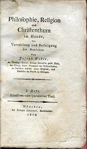 Philosophie, Religion und Christentum im Bunde, zur Veredelung und Beseligung der Menschen. Mü...