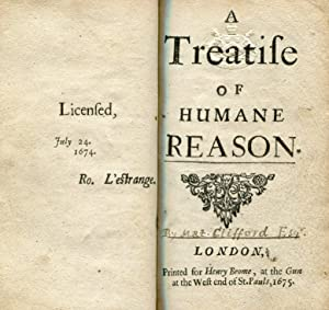 A Treatise of Humane Reason. London: printed for Henry Brome, 1675.: CLIFFORD, Martin