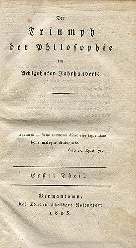 Der Triumph der Philosophie im achtzehnten Jahrhunderte. Germantown: Eduard Adalbert Rosenblatt [...