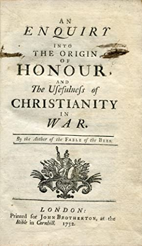 An Enquiry into the Origin of Honour and the Usefulness of Christianity in War. By the Author of ...
