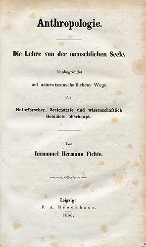 Anthropologie. Die Lehre von der menschlichen Seele. Leipzig: F.A. Brockhaus, 1856.: FICHTE, ...