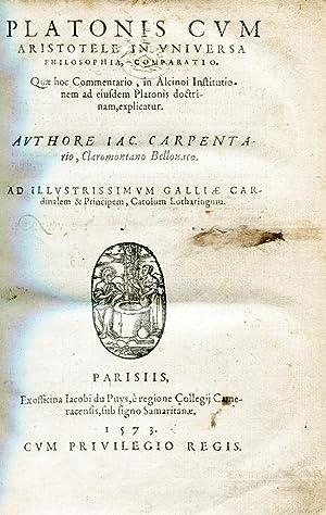 Platonis cum Aristotele in universa philosophia, comparatio. Quae hoc commentario, in Alcinoi ...