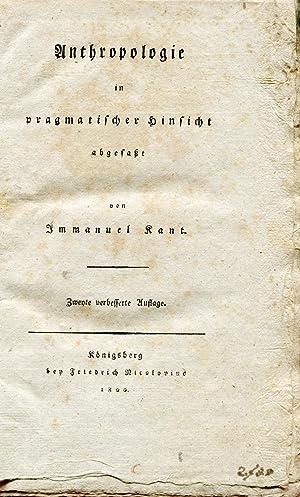 Anthropologie in pragmatischer Hinsicht abgefaßt. Zweyte verbesserte Auflage. Königsberg...