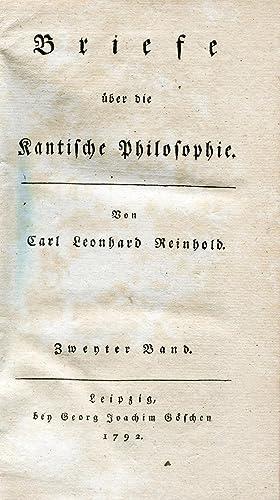 Briefe über die kantische Philosophie. Leipzig: Georg Joachim Göschen, 1790-1792.: KANT) ...