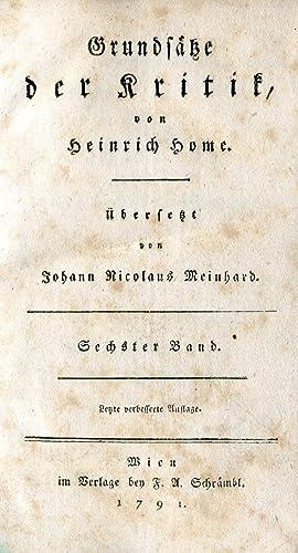 Grundsätze der Kritik, von Heinrich Home. Übersetzt von Johann Nicolaus Meinhard. Letzte ...