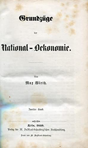 Grundzüge der National-Oekonomie. Köln: DuMont-Schauberg, 1856, 1859.: WIRTH, Max