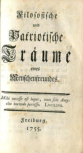 Filosophische und patriotische Träume eines Menschenfreundes. Freiburg [i.e. Basel], 1755.: ...