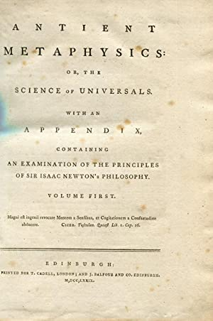 Antient Metaphysics: Or, the Science of Universals. With an Appendix, Containing an Examination of ...