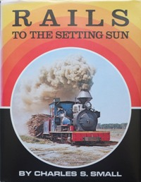 RAILS TO THE SETTING SUN: SMALL CHARLES S