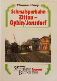 SCHMALSPURBAHN ZITTAU - OYBIN / JONSDORF: KNOP THOMAS