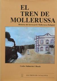 EL TREN DE MOLLERUSSA : Historia del ferrocarril Mollerussa-Balaguer: BOSCH CARLES SALERON I