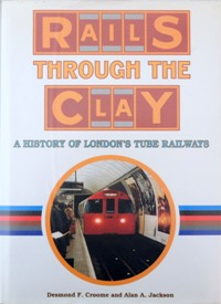 RAILS THROUGH THE CLAY : A History: CROOME DESMOND F
