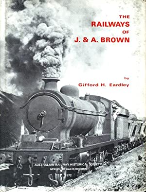 THE RAILWAYS OF J.& A. BROWN: EARDLEY GIFFORD H
