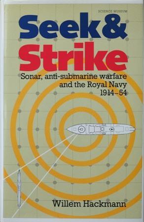 Seek and Strike : Sonar, anti-submarine warfare: Hackmann Willem