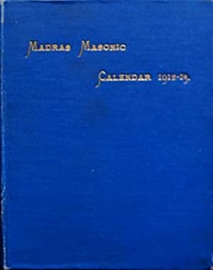 Masonic Calendar and Directory for the District of Madras 1912-13: District Grand Master of Madras
