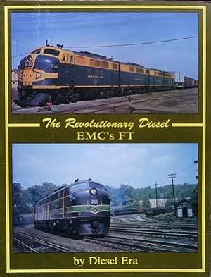The Revolutionary Diesel : EMC's FT: DIESEL ERA