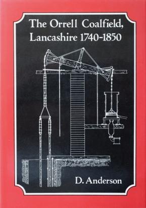 THE ORRELL COALFIELD, LANCASHIRE 1740-1850: ANDERSON D