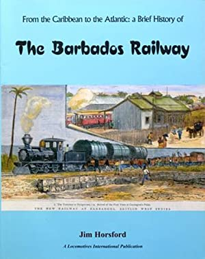 THE BARBADOS RAILWAY: HORSFORD JIM