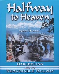 HALFWAY TO HEAVEN : Darjeeling and Its: MARTIN TERRY