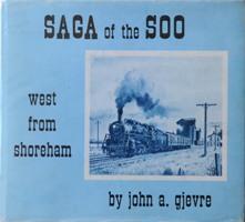 SAGA OF THE SOO - WEST FROM: GJEVRE JOHN A