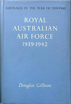 Royal Australian Air Force 1939-1942 (Australia in: Gillison Douglas