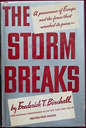The Storm Breaks : a Panorama of Europe and the forces that Wrecked Its Peace