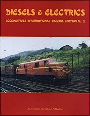 DIESELS & ELECTRICS : Locomotives International Special: CATCHPOLE PAUL (Editor)