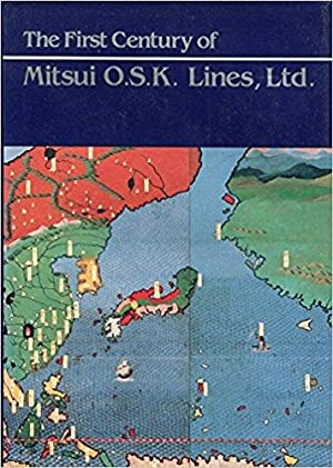The First Century of Mitsui O. S.: Mitsui O.S.K. Lines