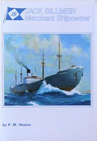 JACK BILLMEIR - MERCHANT SHIPOWNER: HEATON P M