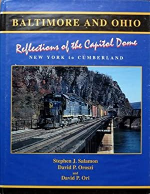 Baltimore and Ohio REflections of the Capitol: Salamon Stephen J,