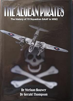 The Aegean Pirates : The History of 15 Squadron SAAF in WW2