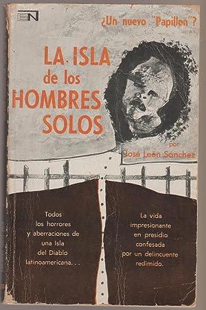 LA ISLA DE LOS HOMBRES SOLOS: Jose Leon Sanchez