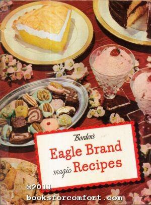 Borden S Eagle Brand Magic Recipes By Borden Kitchens Good