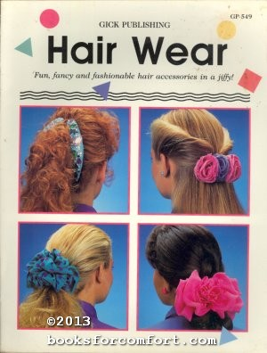 Hair Wear GP-549 by Gick Design Staff: Gick Publishing Inc, Irvine ...